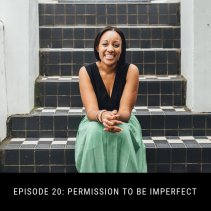 Episode 20: Permission to be imperfect